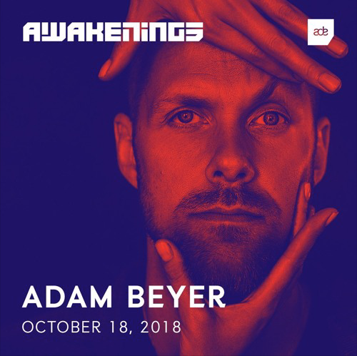 Adam Beyer - Awakenings ADE 2018