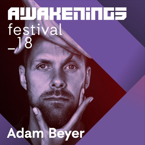 Adam Beyer - Awakenings Festival 2018 (01-07-2018)