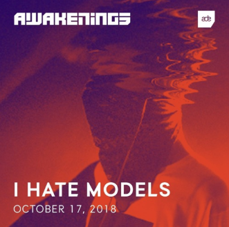 I Hate Models - Awakenings ADE 2018