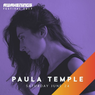 Paula Temple - Awakenings Festival 2017