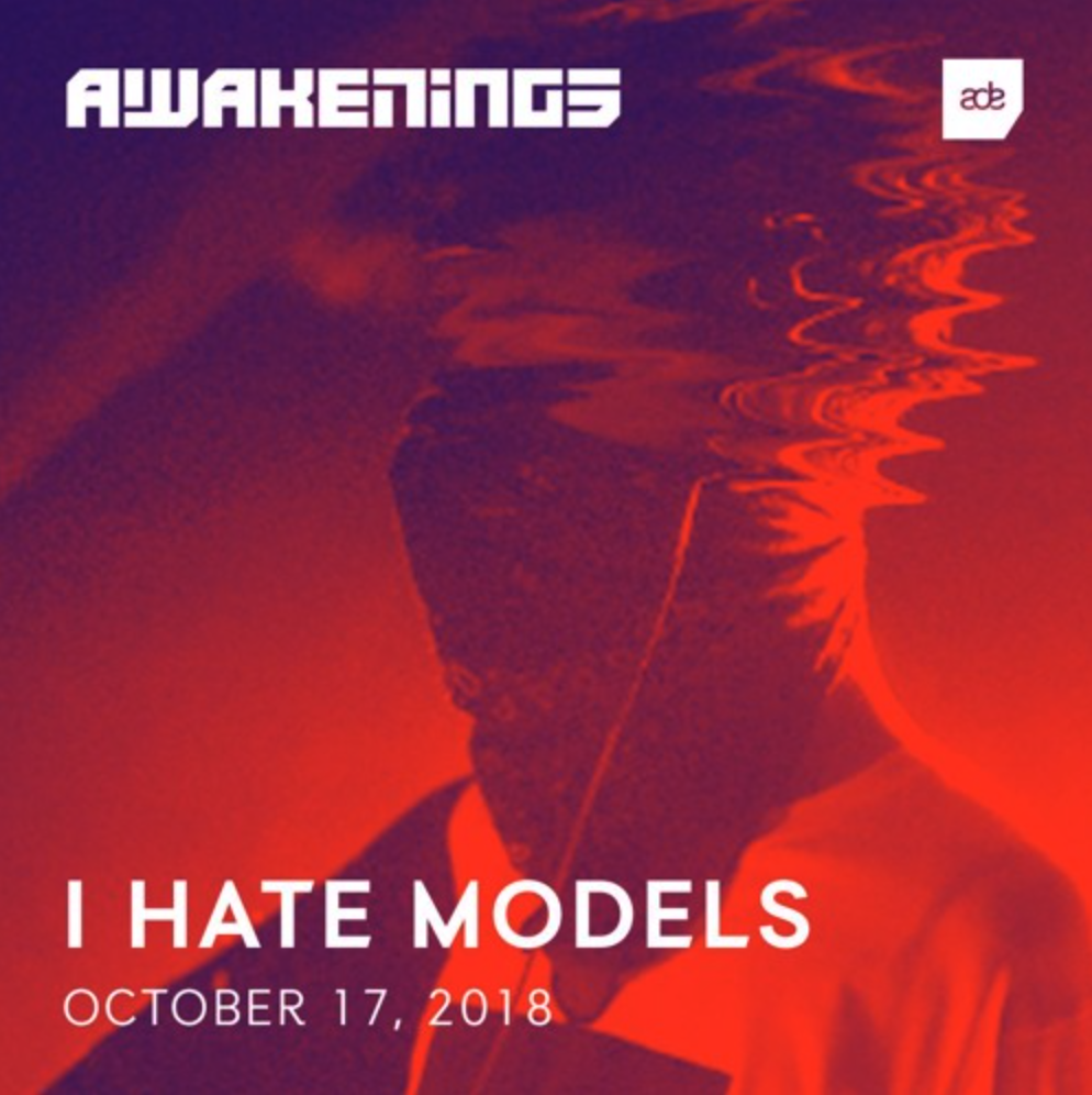 Awakenings ADE 2018 | I Hate Models
